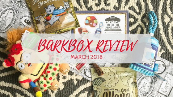 Barkbox Review - March BarkBox 2018