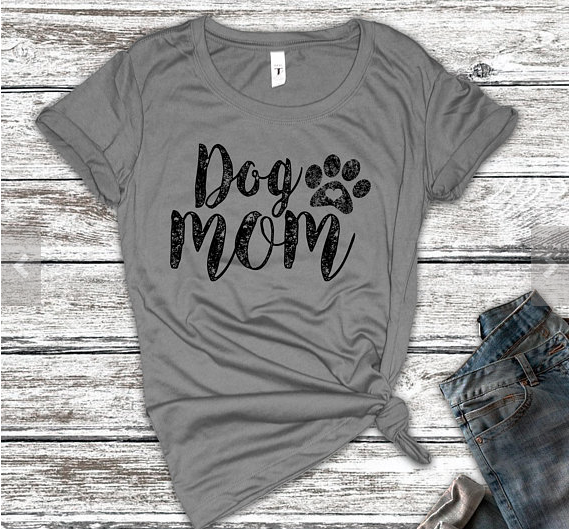 Mother's Day Gift Guide for Dog Mom - Dog Mom T-Shirt