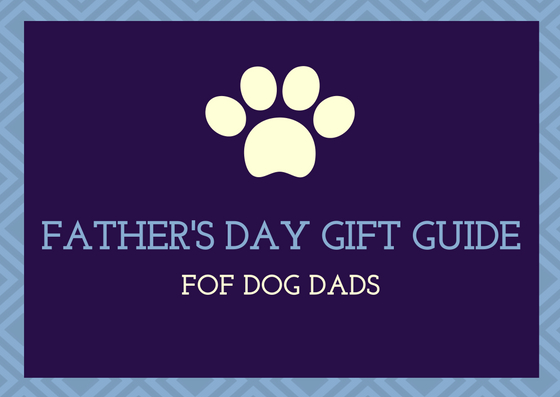 Father's Day Gift Guide for Dog Dads