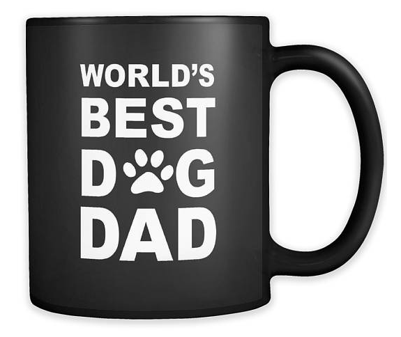 Father's Day Gift Guide for Dog Dads - World's Best Dog Dad Mug
